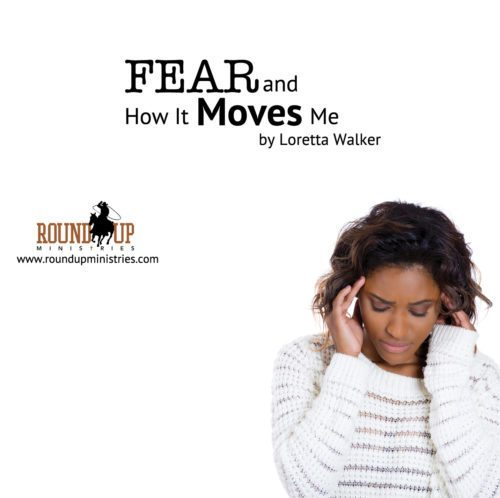 fear and how it moves me loretta walker