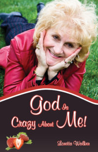 god is crazy about me loretta walker